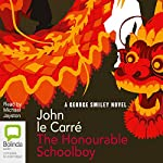 The Honourable Schoolboy: The Karla Trilogy, Book 2 (       UNABRIDGED) by John le Carré Narrated by Michael Jayston