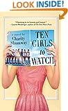 Ten Girls to Watch: A Novel