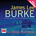 The Glass Rainbow (       UNABRIDGED) by James Lee Burke Narrated by Will Patton