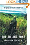 The Killing Zone: My Life in the Viet...
