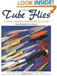 Tube Flies: A Tying, Fishing & Histor...