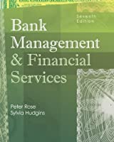 Bank Management & Financial Services McGraw-Hill/Irwin Series by Rose
