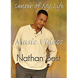 Best, Nathan - Center Of My Life Music Videos