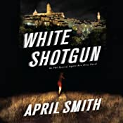 White Shotgun: An FBI Special Agent Ana Grey Mystery | [April Smith]