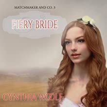 Fiery Bride: Matchmaker & Co., Book 3 (       UNABRIDGED) by Cynthia Woolf Narrated by Lia Frederick