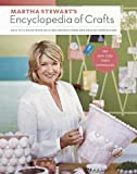 Martha Stewarts Encyclopedia of Crafts: An A-to-Z Guide with Detailed Instructions and Endless Inspiration