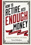 How to Retire with Enough Money: And...