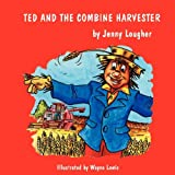 Ted and the Combine Harvester
