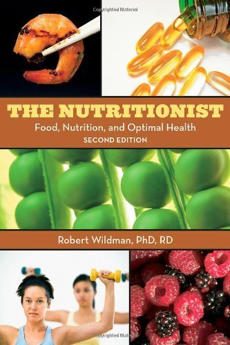 Nutritionist Food, Nutrition, And Optimal Health, 2Nd Edition By Wildman, Robert E.C. [Routledge,2009] [Paperback] 2Nd Edition