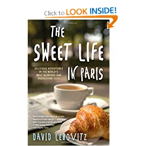 Download The Sweet Life in Paris: Delicious Adventures in the World's Most Glorious - and Perplexing - City ebook