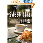 David Lebovitz: The Sweet Life in Paris: Delicious Adventures in the World's Most Glorious – and Perplexing – City