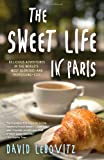 51bnnbeqydL. SL160  The Sweet Life in Paris: Delicious Adventures in the Worlds Most Glorious   and Perplexing   City