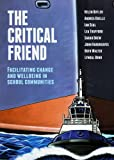 The Critical Friend: Facilitating Change and Wellbeing in School Communities