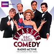 Classic BBC Radio Comedy: Radio Active: The Complete First Series | [Richard Curtis, Angus Deayton]