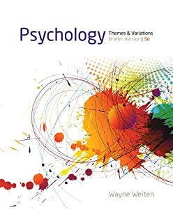 Psychology: Themes and Variations, Briefer Version from Wayne Weiten