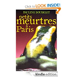 Petits meurtres a Paris (French Edition) Pauline Doudelet