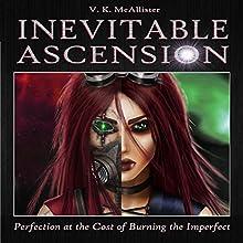 Inevitable Ascension Audiobook by V. K. McAllister Narrated by V. K. McAllister