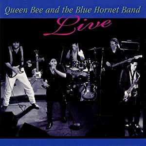 Queen Bee and the Blue Hornet Band Live
