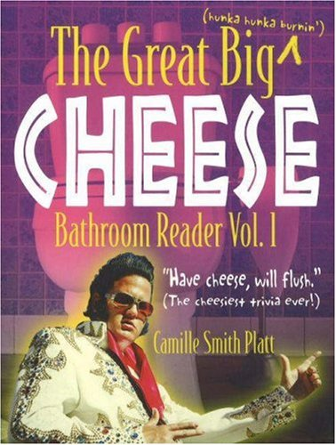 The Great Big Cheese Bathroom Reader (Real Cheesy Facts series) (v. 1)