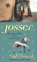 Josser: The Secret Life of a Circus Girl