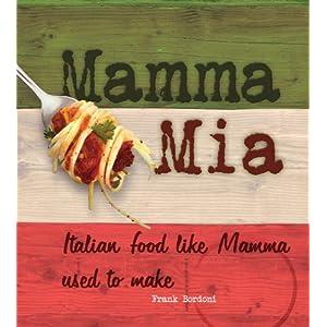 Mamma Mia: Italian Food l Livre en Ligne - Telecharger Ebook