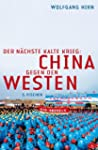 Der n�chste Kalte Krieg: China gegen...