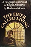 The fever called living (0385120818) by Moore, Barbara