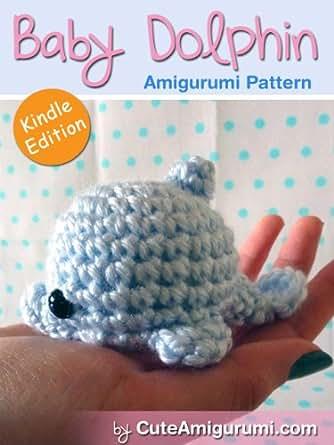 Amigurumi Magazine Subscription : Amazon.com: Baby Dolphin Amigurumi Pattern (Crochet ...