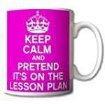 Keep Calm and Pretend Its On The Less...