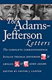 img - for The Adams-Jefferson Letters: The Complete Correspondence Between Thomas Jefferson and Abigail and John Adams book / textbook / text book