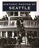 Image of Historic Photos of Seattle (Historic Photos)