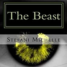 The Beast Audiobook by Stefani Michelle Narrated by Stefani Michelle