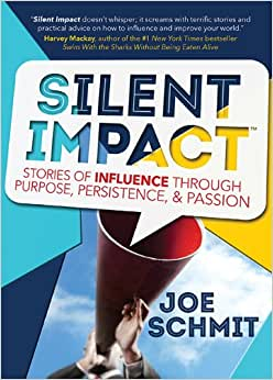 Silent Impact: Stories Of Influence Through Purpose, Persistence, & Passion