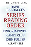 Unofficial Series List - David Baldacci - In Order: King & Maxwell, Camel Club, John Puller, Will Robie, all others