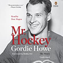 Mr. Hockey: My Story (       UNABRIDGED) by Gordie Howe Narrated by Don Hagen