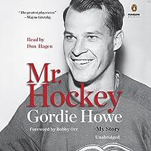 Mr. Hockey: My Story (       UNABRIDGED) by Gordie Howe Narrated by Don Hagen