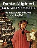 La Divina Commedia - The Divine Comedy (Inferno, Purgatorio, Paradiso) by Dante Alighieri in two languages (italian, english), and one dual language, parallel ... (translated) Vol. 2) (Italian Edition)