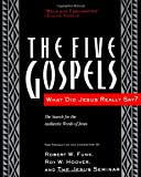 The Five Gospels: What Did Jesus Really Say? The Search for the Authentic Words of Jesus (006063040X) by Funk, Robert W.