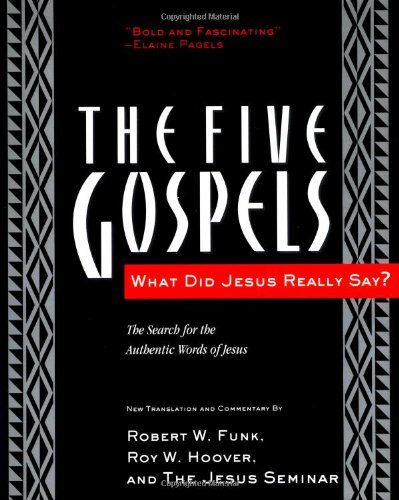 The Five Gospels: What Did Jesus Really Say? The Search for the Authentic Words of Jesus: Robert W. Funk: 9780060630409: Amazon.com: Books