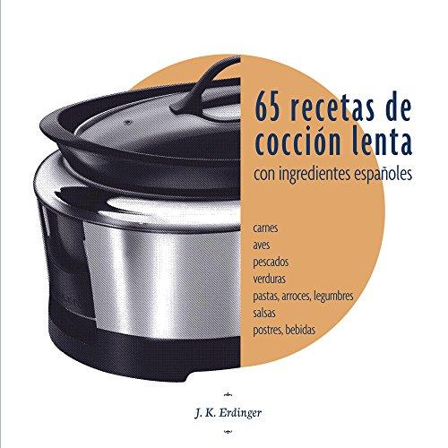 65 Recetas de cocción lenta: Con ingredientes españoles