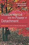 img - for Codependence and the Power of Detachment: How to Set Boundaries and Make Your Life Your Own book / textbook / text book