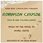 Robinson Crusoe - The Altemus Version: As Told in One-Syllable Words Hörbuch von Henry Altemus Gesprochen von: Richard Brown