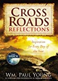 Cross Roads Reflections: Inspiration for Every Day of the Year by Young. Wm Paul ( 2013 ) Hardcover