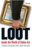 Loot: Inside the World of Stolen Art Thomas McShane
