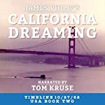 California Dreaming: Timeline 10/27/62 - USA, Book 2 | James Philip