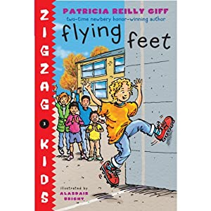 Flying Feet: Zigzag Kids, Book 3 | [Patricia Reilly Giff]