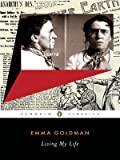 Living My Life (Penguin Classics) (0142437859) by Goldman, Emma