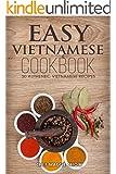 Easy Vietnamese Cookbook: 50 Authentic Vietnamese Recipes (Vietnamese Recipes, Vietnamese Cookbook, Vietnamese Cooking, Easy Vietnamese Cookbook, Easy Vietnamese Recipes, Vietnamese Food Book 1)