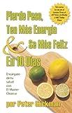 Pierde Peso, Ten Mas Energia and Se Mas Feliz En 10 Dias: Encargate De Tu Salud Con El Master Cleanse