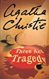 Agatha Christie Three Act Tragedy (Poirot)